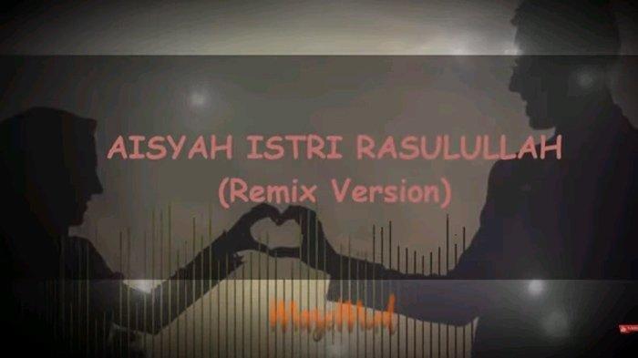 Download Lagu MP3 Aisyah Istri Rasulullah Versi DJ Remix, Video YouTube Trending Tahun 2020