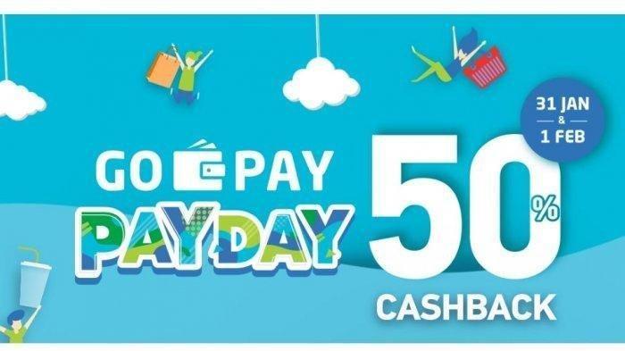 GOPAYPAYDAY Promo Cashback 50 Persen Kamis 31 Januari 2019 hingga Jumat 1 Februari 2019