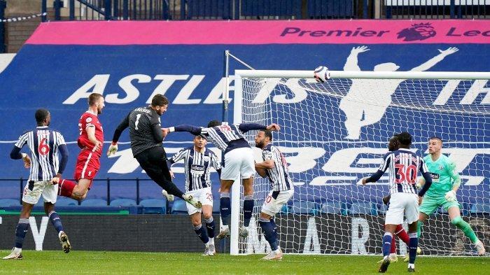 Hasil Liga Inggris Liverpool vs West Brom Gol Kiper Alisson Buka Peluang Liverpool ke Zona Liga Champions