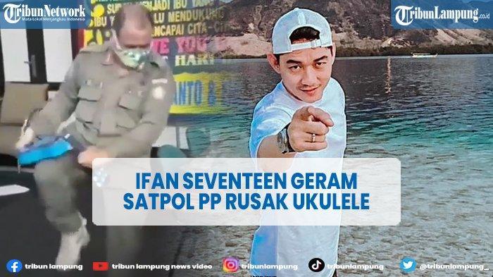VIDEO Ifan Seventeen Geram Lihat Satpol PP Rusak Ukulele Pengamen