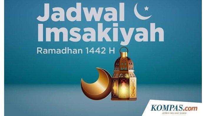 Jadwal Imsak dan Buka Puasa 7 Ramadan 2021 Medan Palembang Batam