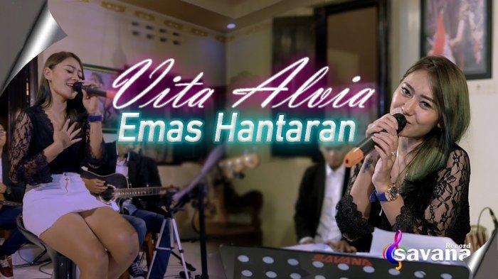 Chord dan Lirik Lagu Emas Hantaran MP3 Vita Alvia Dilengkapi Video YouTube