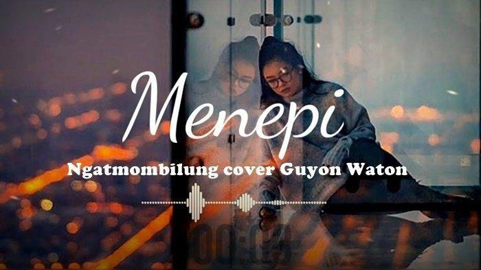 Chord dan Lirik Lagu Menepi MP3 Guyon Waton Dilengkapi Video YouTube