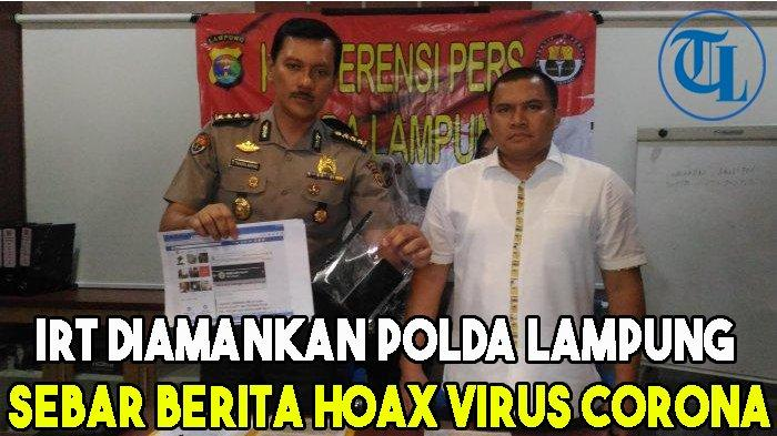 IRT Diamankan Polda Lampung karena Sebar Berita Hoaks Virus Corona