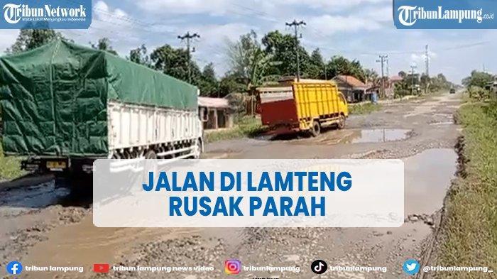 Ruas Jalan Provinsi di Lampung Tengah Rusak Parah