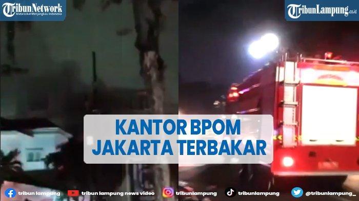 Kantor BPOM Jakarta Pusat Kebakaran, 17 Mobil Pemadam Dikerahkan