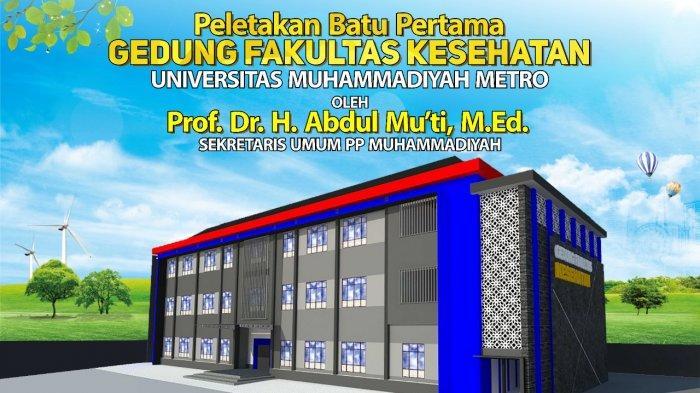 Prof Abdul Mu'ti Awali Peletakkan Batu Pertama Gedung Fakultas Kesehatan UM Metro