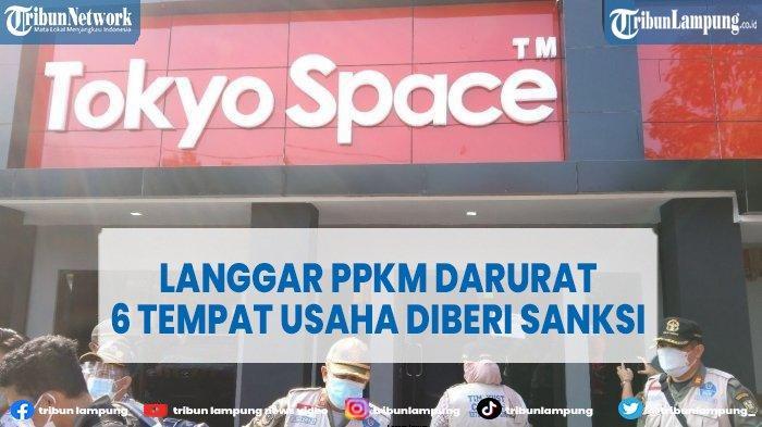 Langgar PPKM Darurat di Bandar Lampung, 6 Tempat Usaha Disanksi