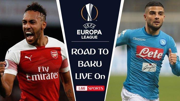 Live Streaming RCTI Liga Europa - Arsenal vs Napoli, Jumat Pukul 02.00 WIB