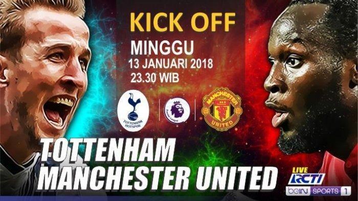 LIVE STREAMING Tottenham Vs Manchester United Live RCTI Mulai Pukul 23.00 WIB