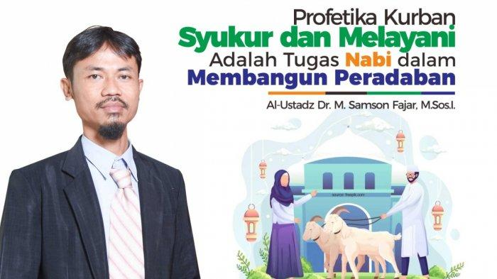 Samson Fajar UM Metro : Profetika Kurban, Syukur dan Melayani Tugas Nabi dalam Membangun Peradaban