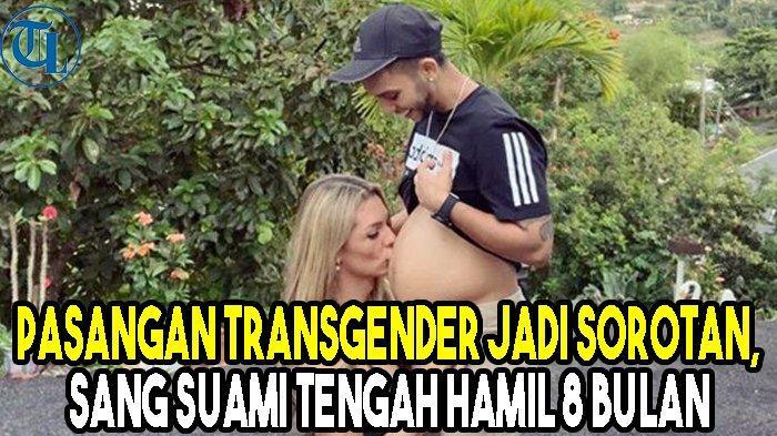 Pasangan Transgender Jadi Sorotan, sang Suami Tengah Hamil 8 Bulan