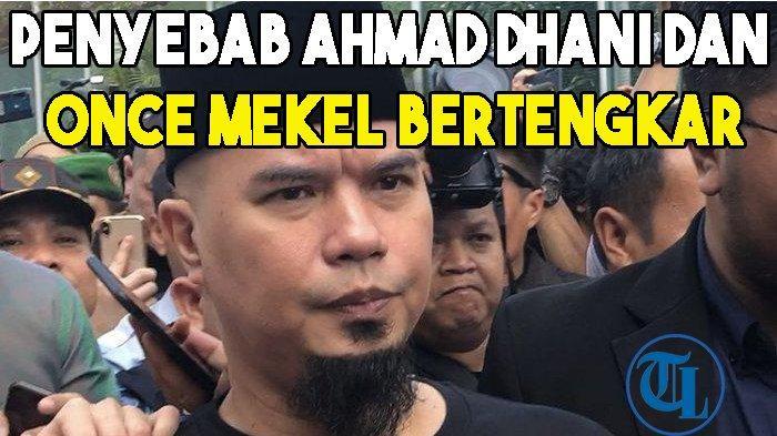 Penyebab Ahmad Dhani dan Once Mekel Bertengkar