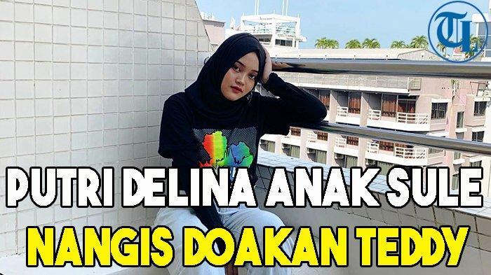 Putri Delina Anak Sule Nangis Doakan Teddy
