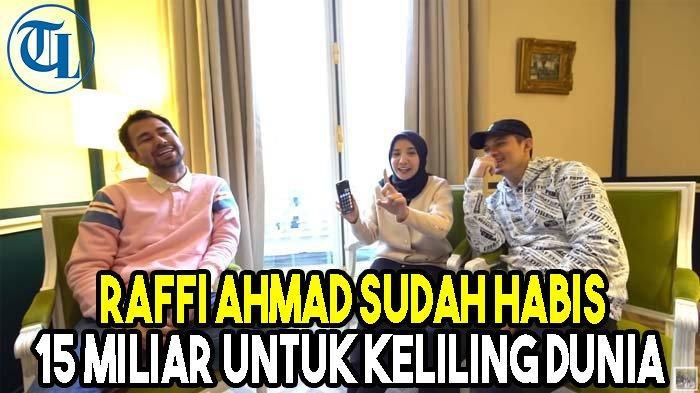 Raffi Ahmad 3 Bulan Keliling Dunia, Rp 15 Miliar Melayang