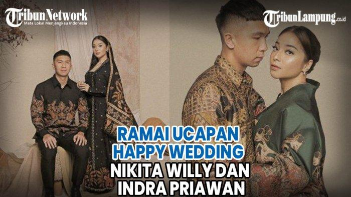 Video Ramai Ucapan Happy Wedding Nikita Willy Dan Indra Priawan Tribun Lampung