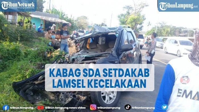 Randis Kabag SDA Setdakab Lampung Selatan Kecelakaan di Jalinsum