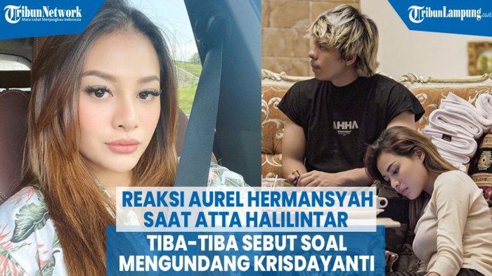 VIDEO Reaksi Aurel Hermansyah saat Atta Halilintar Tiba-tiba Sebut soal Mengundang Krisdayanti