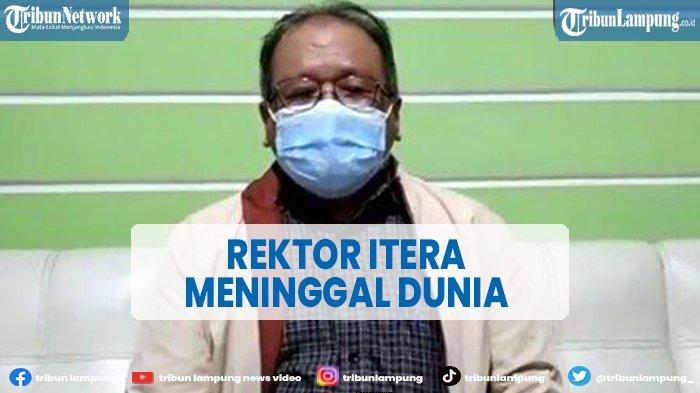 Rektor Itera Meninggal Dunia di RSCM Kencana Jakarta 9 Juni 2021 Pukul 06.55 WIB