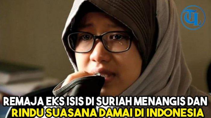 Remaja eks ISIS di Suriah Menangis dan Rindu dengan Suasana Damai di Indonesia