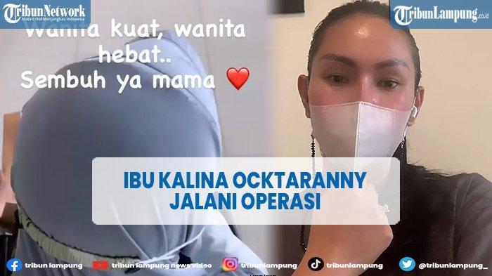 Ibunda Kalina Ocktaranny Jalani Operasi