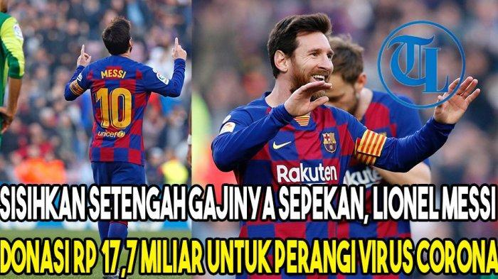 Lionel Messi Donasi Rp 17,7 Miliar untuk Perangi Virus Corona