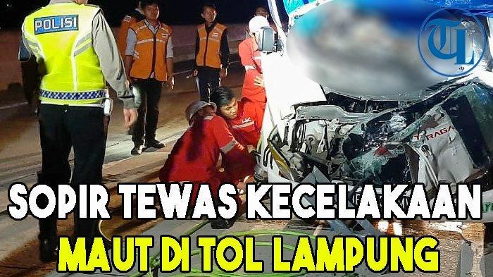 Sopir Truk Tewas dalam Lakalantas Maut di Tol Lampung