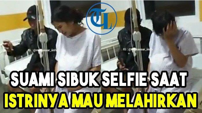 Suami Sibuk Selfie Saat Istrinya Kesakitan Mau Melahirkan, Warganet Pada Protes
