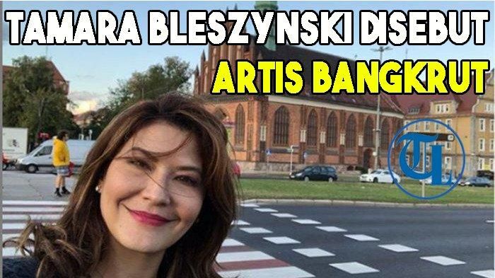 Tamara Bleszynski Disebut Artis Bangkrut setelah Warungnya Tutup