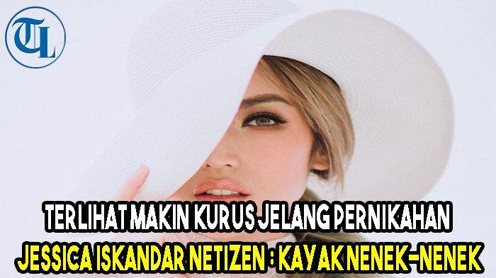 Jessica Iskandar Terlihat Makin Kurus Jelang Pernikahan, Netizen: Kayak Nenek-nenek