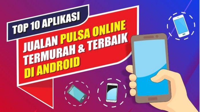 Video Top 10 Aplikasi Jualan Pulsa Online Termurah Terbaik Di Android Tribun Lampung