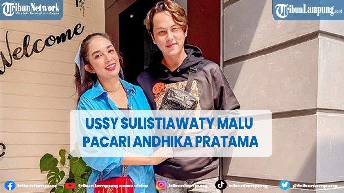 Ussy Sulistiawaty Sempat Malu Pacaran dengan Andhika Pratama