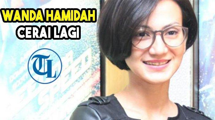 Cerai Lagi, Wanda Hamidah: Oh, Sudah Selesai