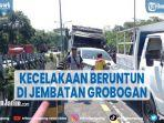 10-kendaraan-terlibat-kecelakaan-beruntun-di-jembatan-grobogan-lumajang.jpg
