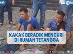 2-kakak-beradik-kembali-ditangkap-karena-mencuri-di-rumah-tetangganya.jpg