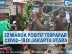 22-warga-positif-terpapar-covid-19-di-rt-01-rw-04-kelurahan-semper-barat-jakarta-utara.jpg