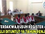 3-terdakwa-rusuh-register-45-mesuji-dituntut-16-tahun-penjara.jpg