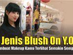 5-jenis-blush-on-you-membuat-makeup-terlihat-lebih-sempurna.jpg