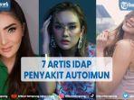 7-artis-idap-penyakit-autoimun-ashanty-berobat-ke-turki-dan-cita-citata-ke-singapura.jpg