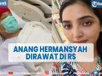 artis-anang-hermansyah-dirawat-di-rs-ashanty-setia-temani-sang-suami.jpg