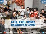 artis-atta-aurel-bagikan-momen-dinner-bersama-raul-lemos-pertemuan-pertama-setelah-resmi-menikah.jpg