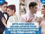 artis-audi-marissa-ancam-lapor-ke-polisi-jika-netizen-masih-nyinyir-soal-pernikahannya.jpg