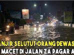 banjir-selutut-orang-dewasa-picu-macet-di-jalan-za-pagar-alam.jpg