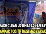beach-clean-up-diharapkan-bawa-dampak-positif-bagi-masyarakat.jpg