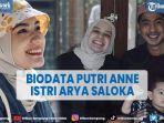 biodata-putri-anne-istri-arya-saloka.jpg