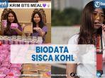 biodata-sisca-kohl-seleb-tiktokyang-viral-karena-borong-puluhan-bts-meal.jpg
