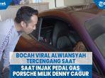 bocah-viral-alwiansyah-tercengang-saat-injak-pedal-gas-porsche-milik-denny-cagur.jpg