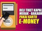 cara-beli-tiket-kapal-pakai-e-money.jpg