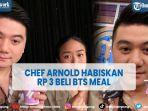 chef-arnold-poernomo-habiskan-rp-3-untuk-paket-bts-meal.jpg