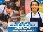 chef-juna-blak-blakan-lebih-suka-wanita-pekerja-keras-modal-cantik-doang-mah-banyak.jpg
